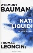 Nati liquidi Libro di  Zygmunt Bauman, Thomas Leoncini