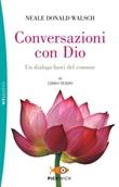 Conversazioni con Dio. Un dialogo fuori del comune. Vol. 3: Libro di  Neale Donald Walsch