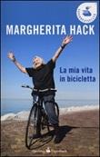 La mia vita in bicicletta Libro di  Margherita Hack