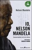 Io, Nelson Mandela. Conversazioni con me stesso Libro di  Nelson Mandela