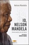 Io, Nelson Mandela. Conversazioni con me stesso