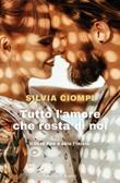 Tutto l'amore che resta di noi Ebook di  Silvia Ciompi
