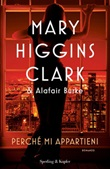Perché mi appartieni Ebook di  Mary Higgins Clark, Alafair Burke