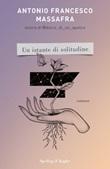 Un istante di solitudine Ebook di  Antonio Francesco Massafra