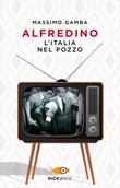 Alfredino. L'Italia nel pozzo Ebook di  Massimo Gamba