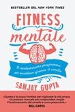 Fitness mentale. Il rivoluzionario programma per mantenere giovane il cervello Ebook di  Sanjay Gupta, Kristin Loberg