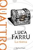 La ricerca. Quattro Ebook di  Luca Farru