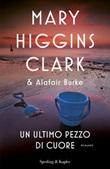 Un ultimo pezzo di cuore Ebook di  Mary Higgins Clark, Alafair Burke