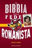 La bibbia della fede romanista Ebook di  Piero Torri