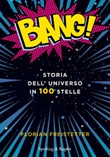 Bang! Storia dell'universo in 100 stelle Ebook di  Florian Freistetter