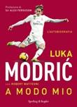 A modo mio Ebook di  Luka Modric, Robert Matteoni