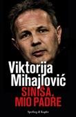 Sinisa, mio padre Ebook di  Viktorija Mihajlovi?