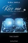 The diary. Kiss me like you love me. Ediz. italiana Ebook di  Kira Shell