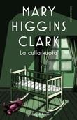 La culla vuota Ebook di  Mary Higgins Clark