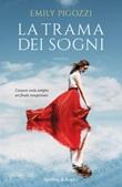 La trama dei sogni Ebook di  Emily Pigozzi