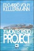 The Montecristo Project Ebook di  Edoardo Volpi Kellermann