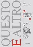 «Questo e altro» storia di una rivista e di un editore Libro di  Arrigo Lampugnani Nigri