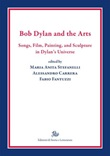 Bob Dylan and the arts. Songs, film, paintings, and sculpture in Dylan's universe Ebook di