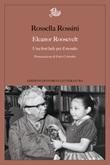 Eleanor Roosevelt. Una first lady per il mondo Ebook di  Rossella Rossini