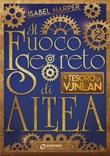 Il tesoro di Vjnlan. Il fuoco segreto di Altea Ebook di  Isabel Harper, Isabel Harper