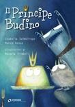 Il Principe Budino Ebook di  Isabella Salmoirago,Marco Antonio Rosso