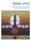 Jaime José. La magía de las emociones de Jaime José-Magical art emotions of Jaime José. Ediz. multilingue Libro di