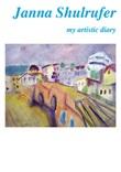 Janna Shulrufer. My artistic diary. Ediz. italiana e inglese Libro di