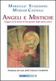 Angeli e mistiche. Viaggio tra le donne di Dio guidate dagli spiriti celesti Libro di  Myriam Castelli, Marcello Stanzione