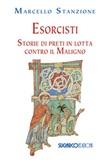 Esorcisti. Storie di preti in lotta contro il Maligno Libro di  Marcello Stanzione