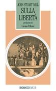 Sulla libertà Libro di  John Stuart Mill