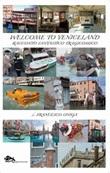Welcome to Veniceland. Racconto fantastico tragicomico Libro di  Francesco Oniga
