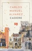Cadere Libro di  Carlos Manuel Álvarez