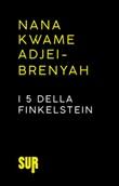 I 5 della Finkelstein Ebook di  Nana Kwame Adjei-Brenyah