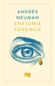 Anatomia sensibile Ebook di  Andrés Neuman