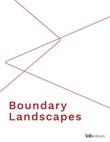 Boundary landscapes. Ediz. italiana, tedesca, inglese e francese Ebook di