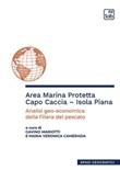 Area marina protetta Capo Caccia-Isola Piana. Analisi geo-economica della filiera del pescato Ebook di