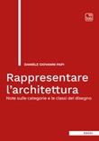 Rappresentare l'architettura. Note sulle categorie e le classi del disegno Ebook di  Daniele Giovanni Papi