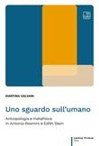 Uno sguardo sull'umano. Antropologia e metafisica in Antonio Rosmini e Edith Stein Ebook di  Martina Galvani