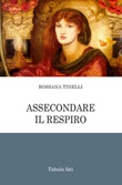 Assecondare il respiro Libro di  Rossana Tinelli