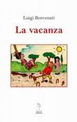 La vacanza Libro di  Luigi Benvenuti