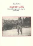 Diario di Saïda. 36 mesi di prigionia in Algeria (1943-1946) Libro di  Dino Carlesi