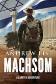 Machsom. A Larry H adventure Libro di  Andrew Lisi
