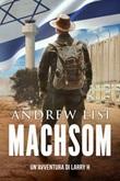 Machsom. Un'avventura di Larry H. Ediz. deluxe Libro di  Andrew Lisi