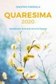 Quaresima 2020. Meditazioni itineranti verso la Pasqua Libro di  Onofrio A. Farinola