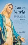 Con te Maria. Brani scelti di San Massimiliano Kolbe