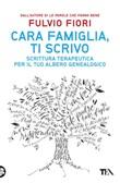 Cara famiglia, ti scrivo. Scrittura terapeutica per il tuo albero genalogico Ebook di  Fulvio Fiori