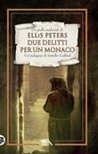 Due delitti per un monaco. Le indagini di fratello Cadfael Ebook di  Ellis Peters