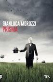 Prisma Ebook di  Gianluca Morozzi