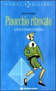 Pinocchio ritrovato. La forza di riconoscersi burattino Libro di  Savino Roggia