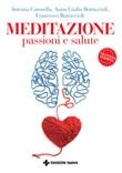 Meditazione, passioni e salute Ebook di  Antonia Carosella, Anna Giulia Bottaccioli, Francesco Bottaccioli